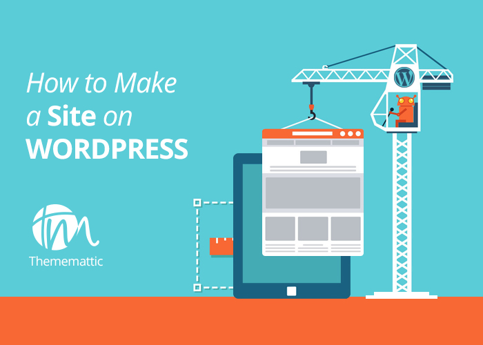 How To Make A Site On WordPress