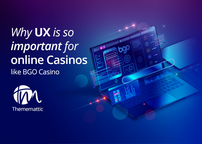 Why UX is so important for online Casinos like BGO Casino