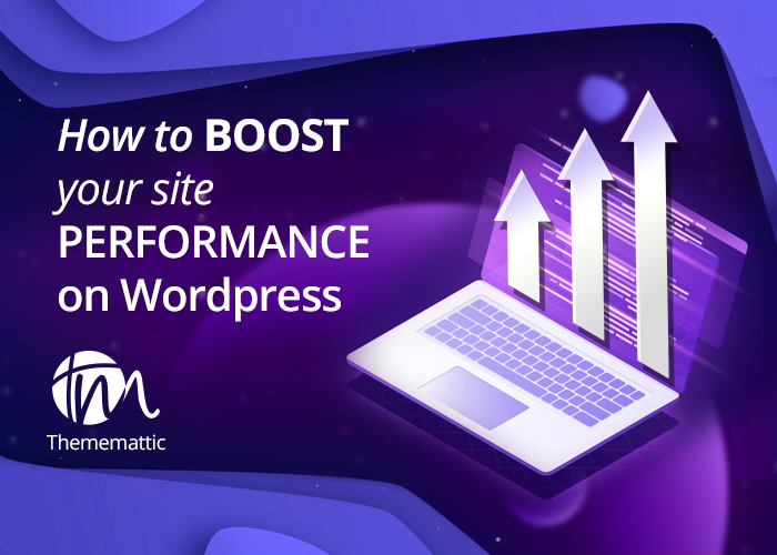 How to boost your site performance on WordPress?
