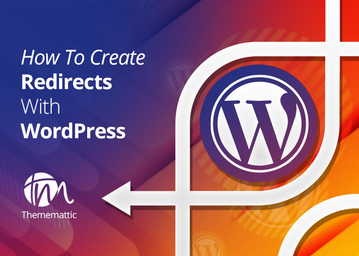 How To Create Redirects With WordPress Explained