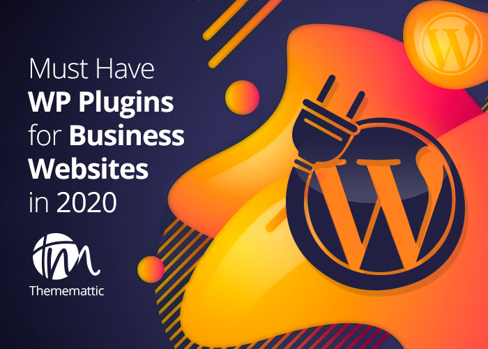 Must-Have WordPress Plugins for Business Websites in 2020