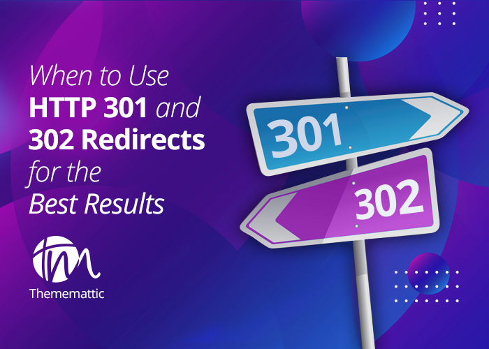 How can you use HTTP 301 and 302 Redirects to get the Best Results