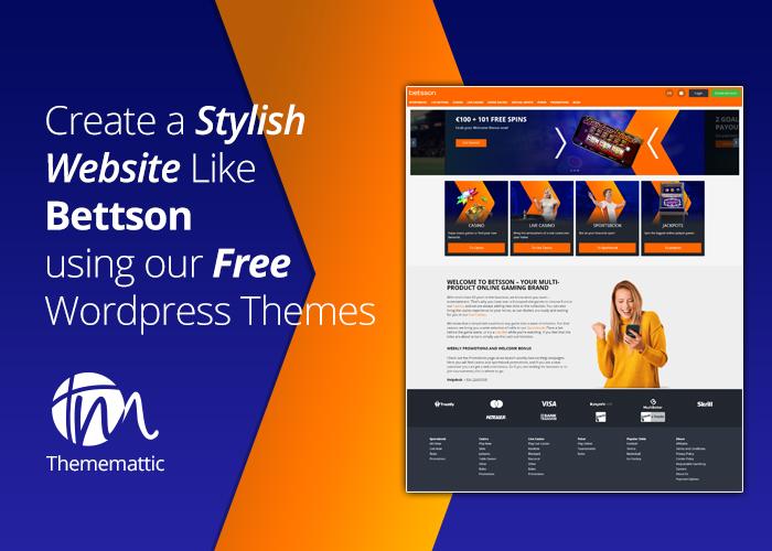 Create a Stylish Website Like Betsson using our Free WordPress Themes
