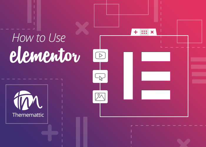 How To Use Elementor: Step by Step Tutorial