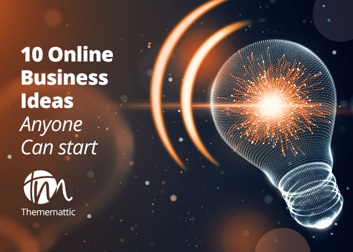 10 Online Business Ideas That Anyone Can Start