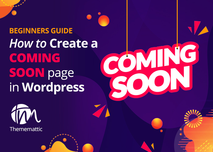 Beginners Guide How To Create A Coming Soon Page In WordPress