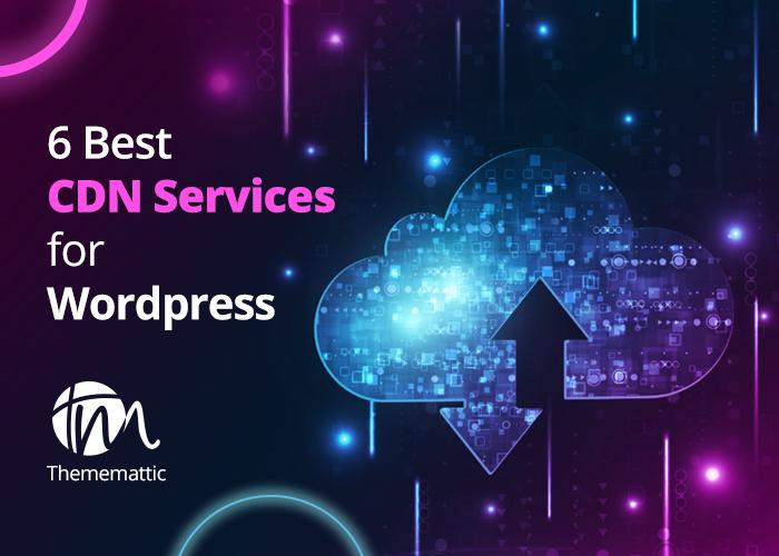6 Best CDN Services for WordPress
