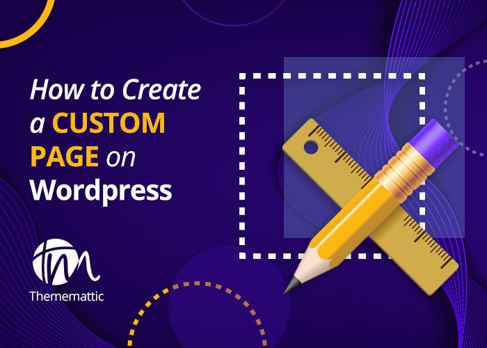 How To Create A Custom Page On WordPress